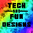 Tech and Fun Designs